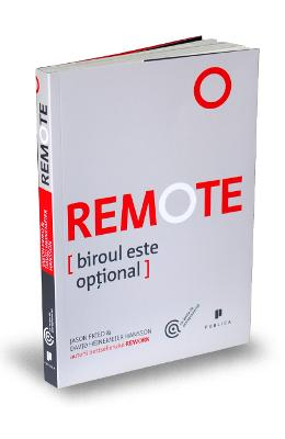 Remote. Biroul este optional - Jason Fried, David Heinemeier Hansson