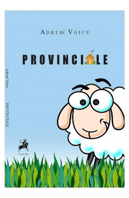 Provinciale - Adrian Voicu in romana | Download pfd online | Pret la reducere