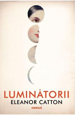 Luminatorii - Eleanor Catton