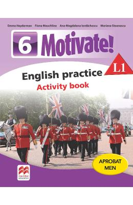 Motivate! English practice L1. Activity book. Lectia de engleza – Clasa 6 – Emma Heyderman de la libris.ro