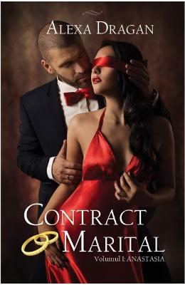 Contract marital Vol.1: Anastasia - Alexa Dragan