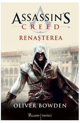 Assassins Creed. Renasterea - Oliver Bowden