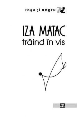 Traind in vis - Iza Matac