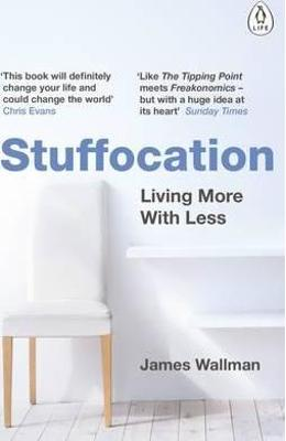 Imagine Stuffocation Living More With Less