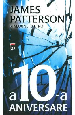 A 10-a aniversare - James Patterson