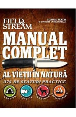 Manual complet al vietii in natura - T. Edward Nickens