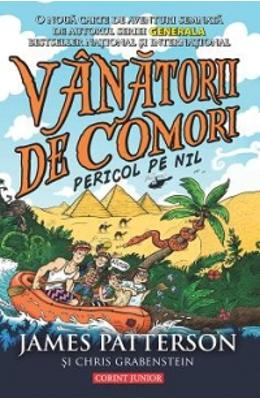 Vanatorii de comori. Vol. 2: Pericol pe Nil - James Patterson, Chris Grabenstein