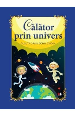 Calator prin Univers - Olguta Calin, Doina Cindea (carte Gigant)