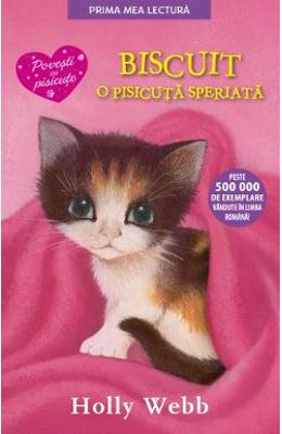 Biscuit, o pisicuta speriata - Holly Webb