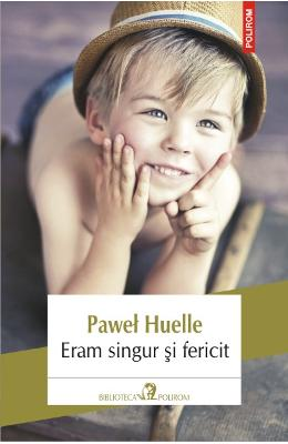 Eram singur si fericit - Pawel Huelle