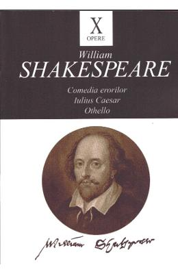 Comedia erorilor. Iulius Caesar. Othello - William Shakespeare
