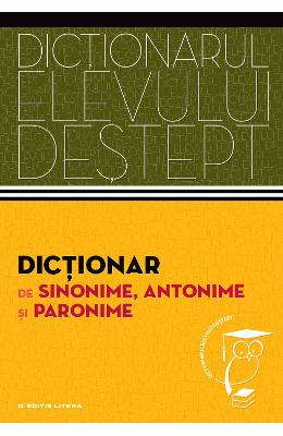 Dictionarul Elevului Destept: Dictionar De Sinonim