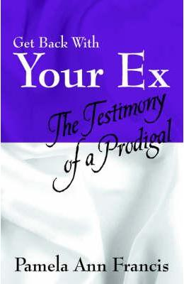 Get Back With Your Ex The Testimony Of