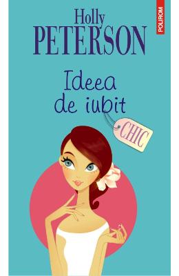 Ideea De Iubit - Holly Peterson