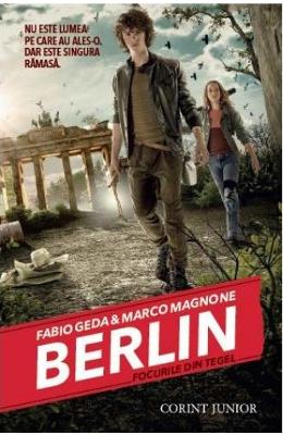 Berlin vol.1: focurile din Tegel - Fabio Geda, Marco Magnone