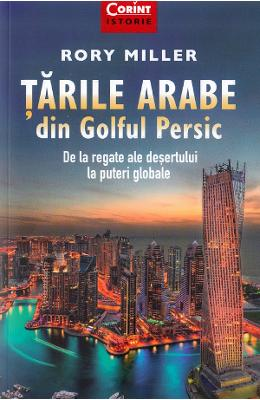 Tarile arabe din Golful Persic - Rory Miller