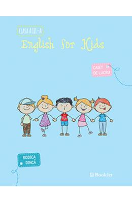 English for kids - Caiet - Clasa 3 - Rodica Dinca