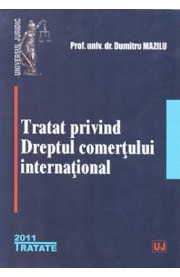 Tratat privind Dreptul comertului international - Dumitru Mazilu