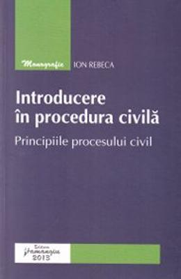 Introducere in procedura civila - Ion Rebeca