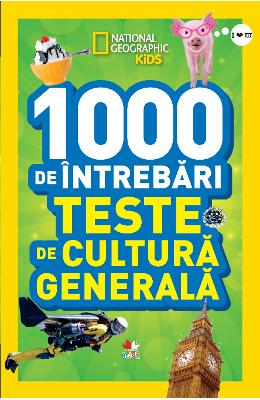 1000 de intrebari. Teste de cultura generala - Vol.3 - National Geographic Kids