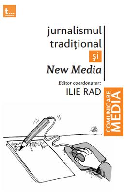 Jurnalismul traditional si New Media - Ilie Rad