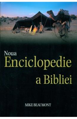 cartea Noua Enciclopedie A Bibliei - Mike Beaumont pdf