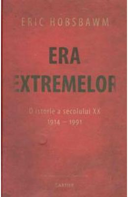 Era Extremelor - Eric Hobsbawm
