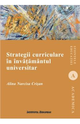 Strategii Curriculare In Invatamantul Universitar – Alina Narcisa Crisan de la libris.ro