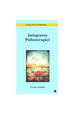 Integrarea Psihoterapiei - George Stricker