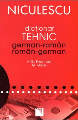 Dictionar Tehnic German-Roman, Roman-German - H.G. Freeman, G. Glass