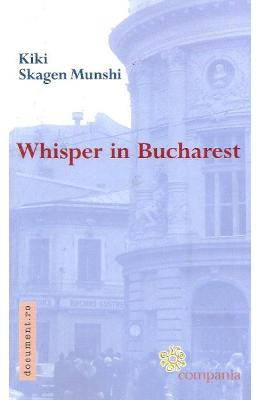 cartea Whisper In Bucharest - Kiki Skagen Munshi pdf