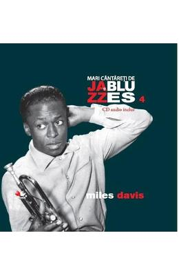 Jazz si Blues 4: Miles Davis + Cd