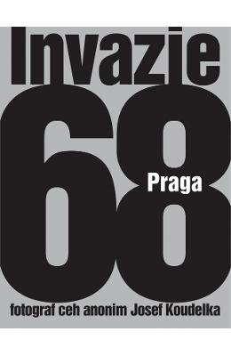 Invazia 68 Praga - Josef Koudelka