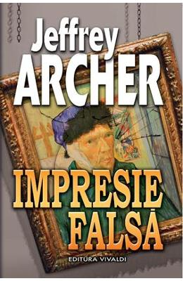Impresie falsa - Jeffrey Archer