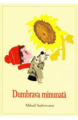 Dumbrava minunata - Mihail Sadoveanu