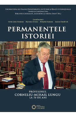 Permanentele istoriei - Sorin Liviu Damean, Marusia Cirstea, Mihaela Damean, Lucian Dindirica