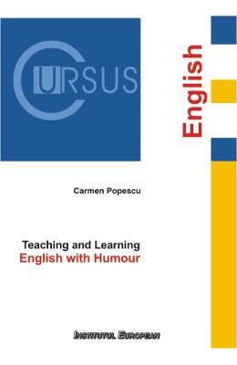 Teaching and Learning. English with Humour - Carmen Popescu
