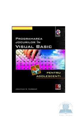 Programarea Jocurilor In Visual Basic - Jonathan S. Harbour - Cd-rom Inclus