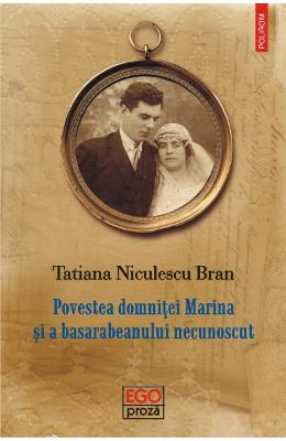Povestea Domnitei Marina si a basarabeanului necunoscut - Tatiana Niculescu Bran