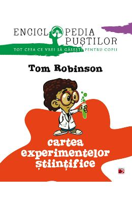 Cartea experimentelor stiintifice - Tom Robinson