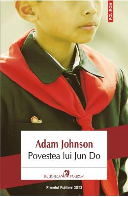 Povestea lui Jun Do - Adam Johnson