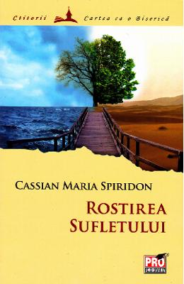 Rostirea sufletului - Cassian Maria Spiridon