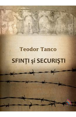 Sfinti si securisti - Teodor Tanco
