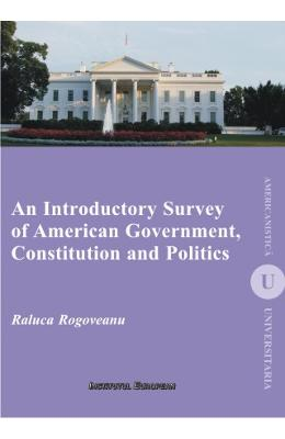 An Introductory Survey of American Government, Constitution and Politics - Raluca Rogoveanu