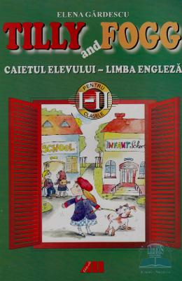 Engleza Clasele 1-2. Caiet Tilly And Fogg  Caiet -