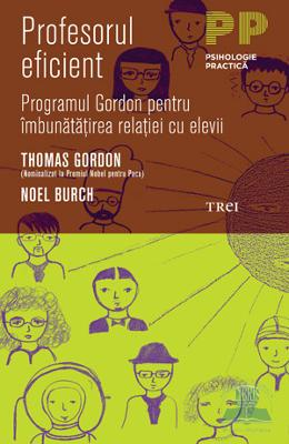 Profesorul eficient - Thomas Gordon, Noel Burch pdf
