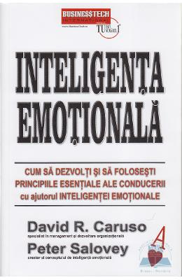 Inteligenta emotionala - David R. Caruso, Peter Salovey