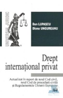 Drept international privat - Dan Lupascu, Diana Ungureanu