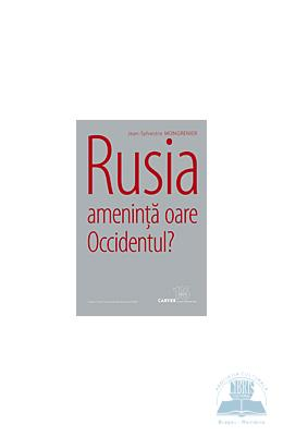 Rusia Ameninta Oare Occidentul? - Jean-Sylvestre Mongrenier