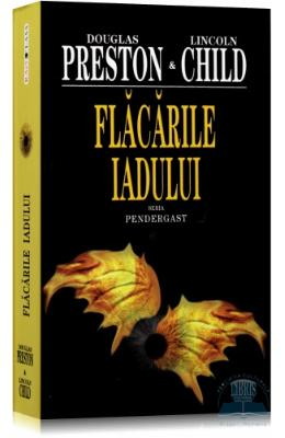 Flacarile iadului - Douglas Preston, Lincoln Child